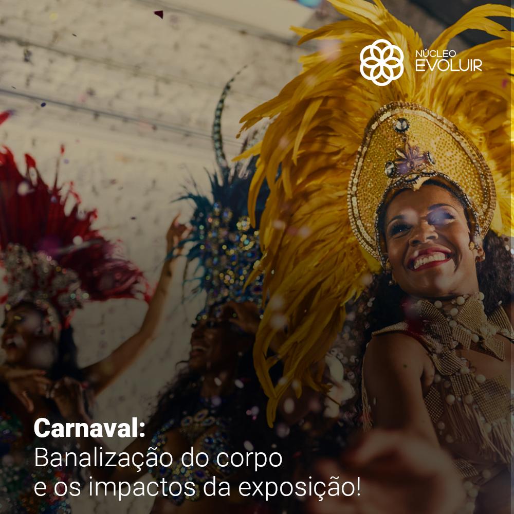 Com ou sem Carnaval: a banalização do corpo é um problema a ser combatido