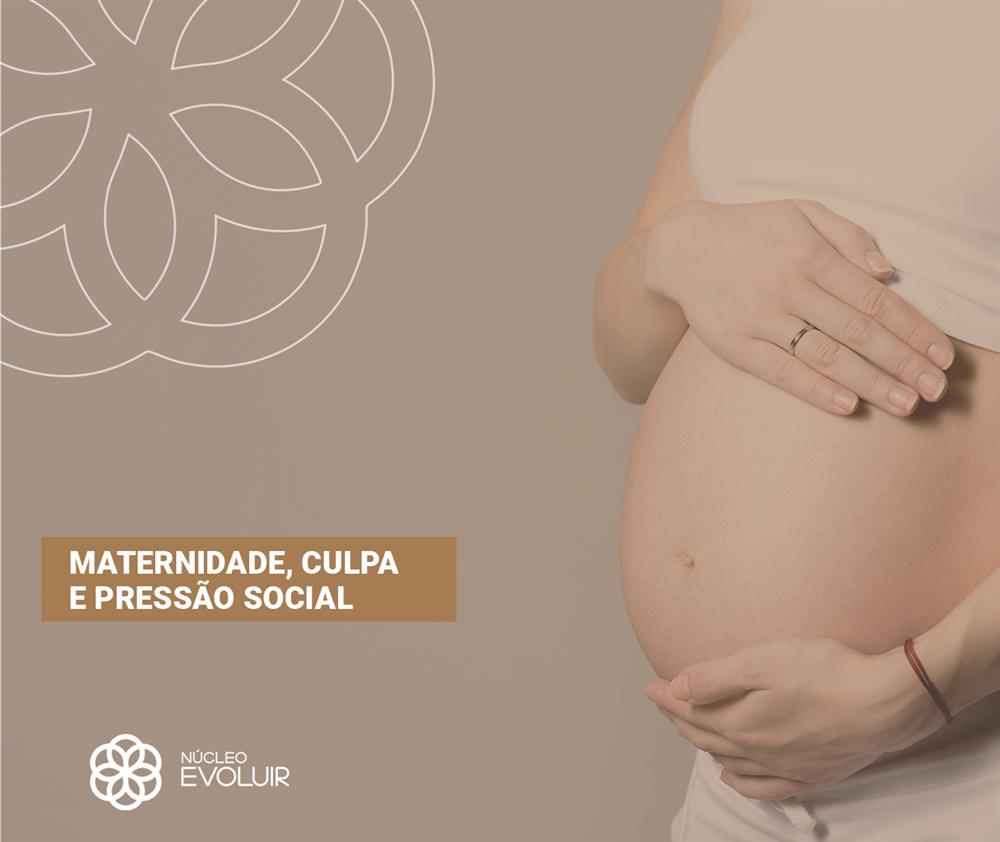 Maternidade, culpa e pressão social