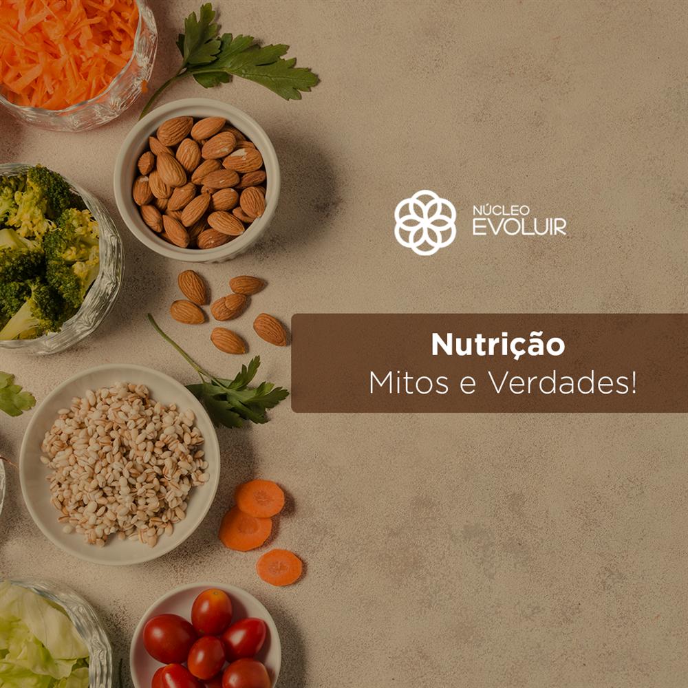 Nutrição: mitos e verdades